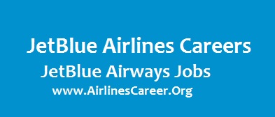 USA JetBlue Airlines Careers | Find Latest JetBlue ...